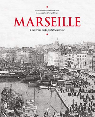 Marseille à travers la carte postale ancienne